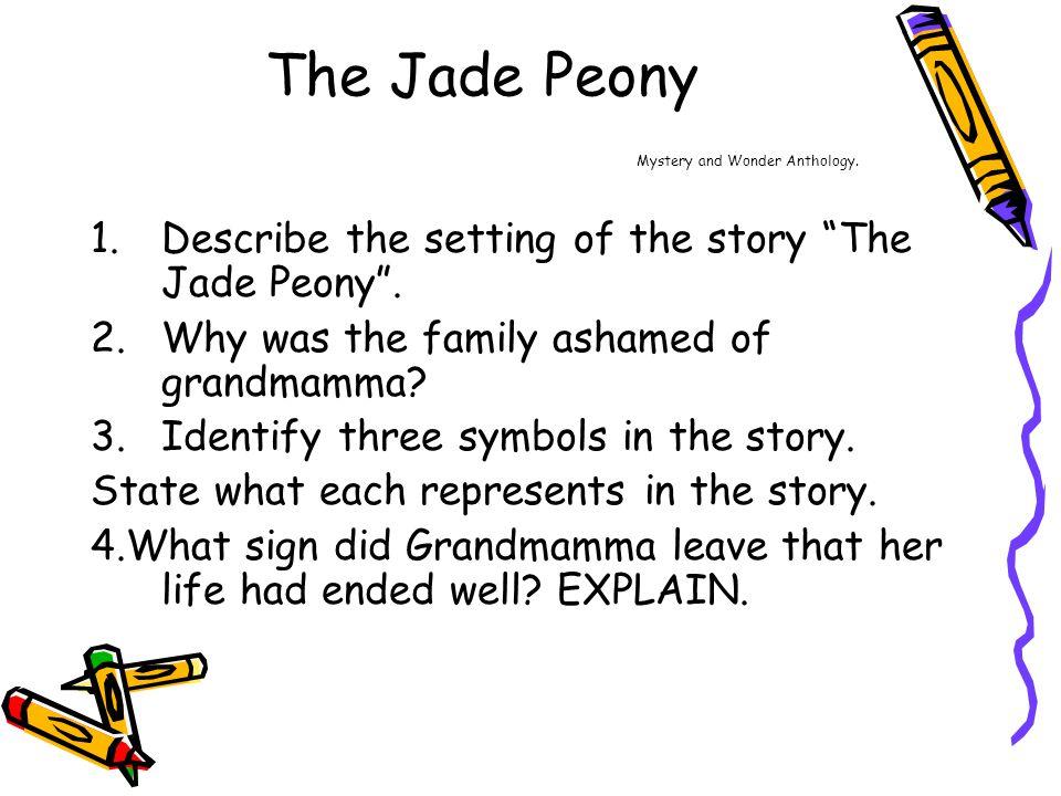 the jade peony essay Read this full essay on the jade peony novel response   the jade peony  summery of  the jade peony  the novel  the jade peony by wayson choy,.
