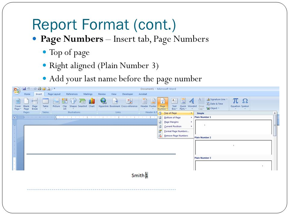Report Format (cont.) Page Numbers – Insert tab, Page Numbers