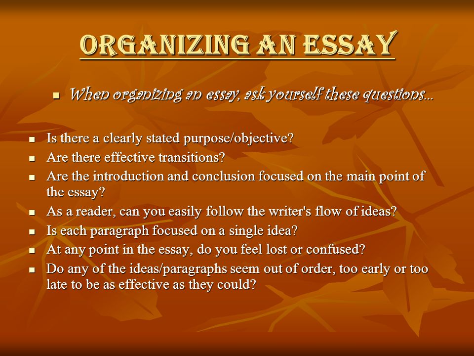 helpful hints on writing an essay ppt video online  organizing an essay when organizing an essay ask yourself these questions is there a