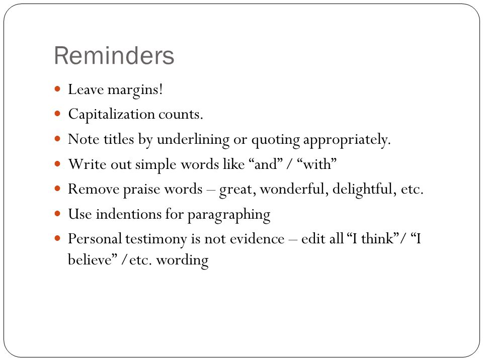 Reminders Leave margins! Capitalization counts.