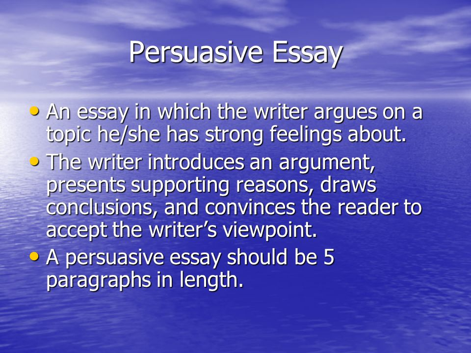 persuasive essay ppt video online persuasive essay an essay in which the writer argues on a topic he she has