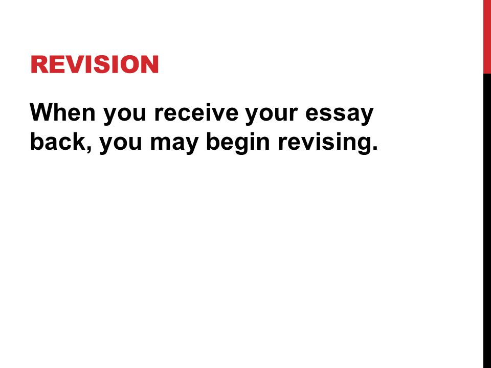 Revision of an essay begins