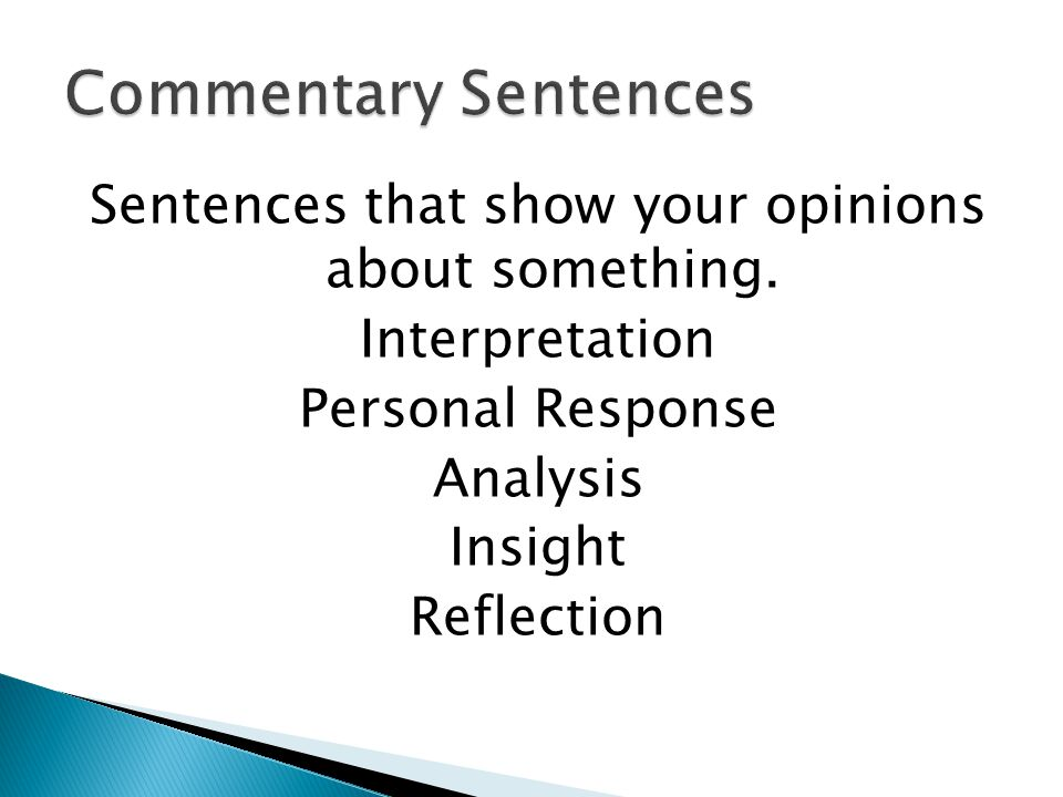 Commentary Sentences Sentences that show your opinions about something.