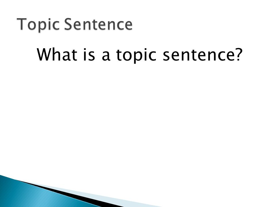 What is a topic sentence