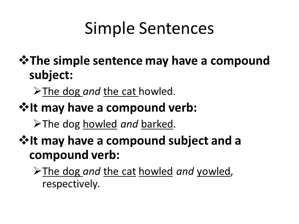 Simple Sentences The simple sentence may have a compound subject. Simple  Compound  and Complex Sentences   ppt video online download