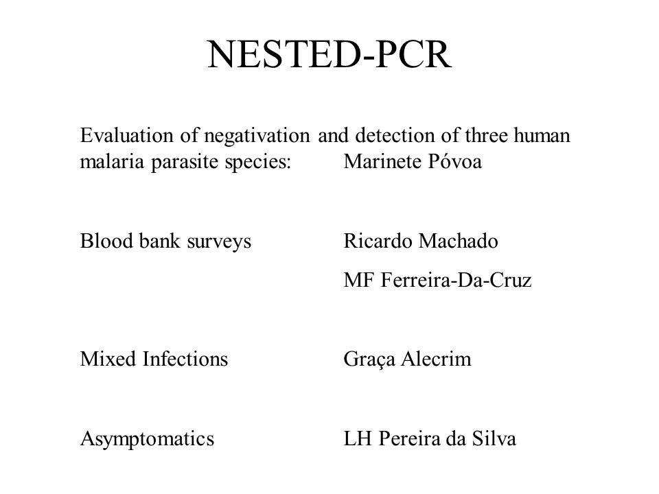 NESTED-PCR Evaluation of negativation and detection of three human malaria parasite species: Marinete Póvoa.