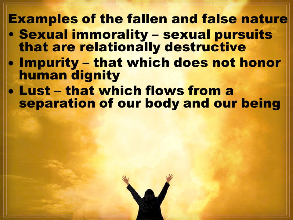 Examples of the fallen and false nature