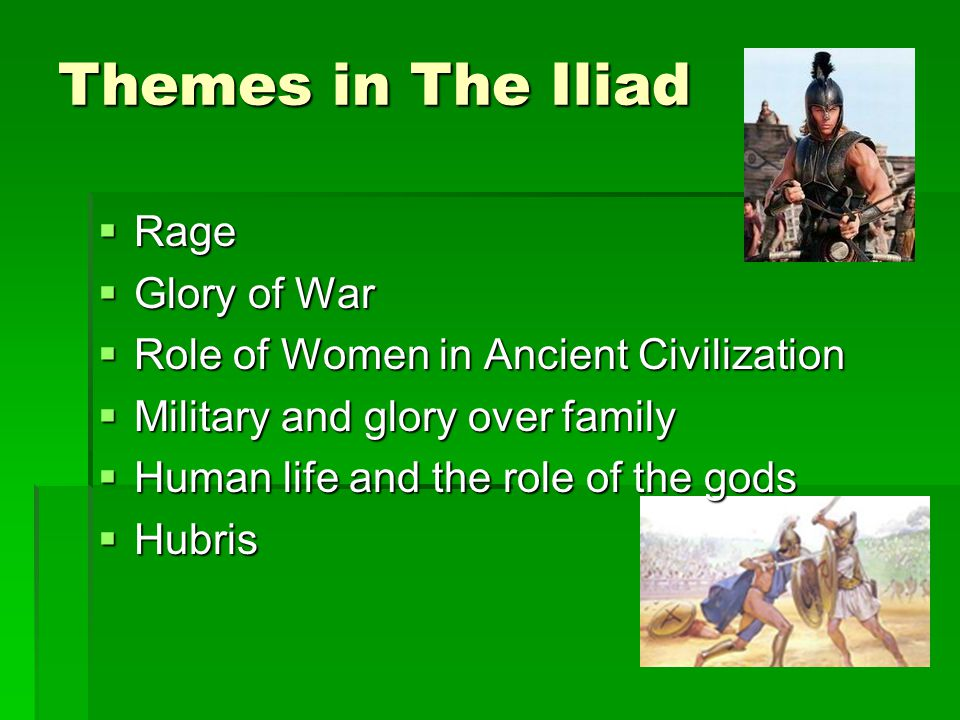 the glory of war in the iliad The relation of religious mythology to the conduct of war in homer's iliad   contestants and combatants struggled against one another for glory (κῦδος,.