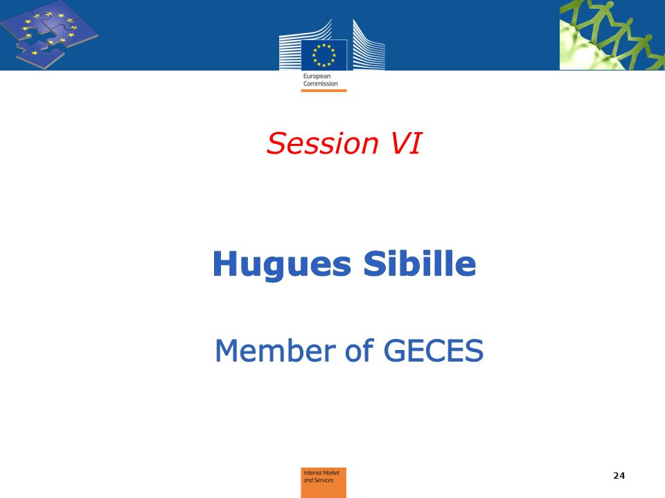 Session VI Hugues Sibille Member of GECES