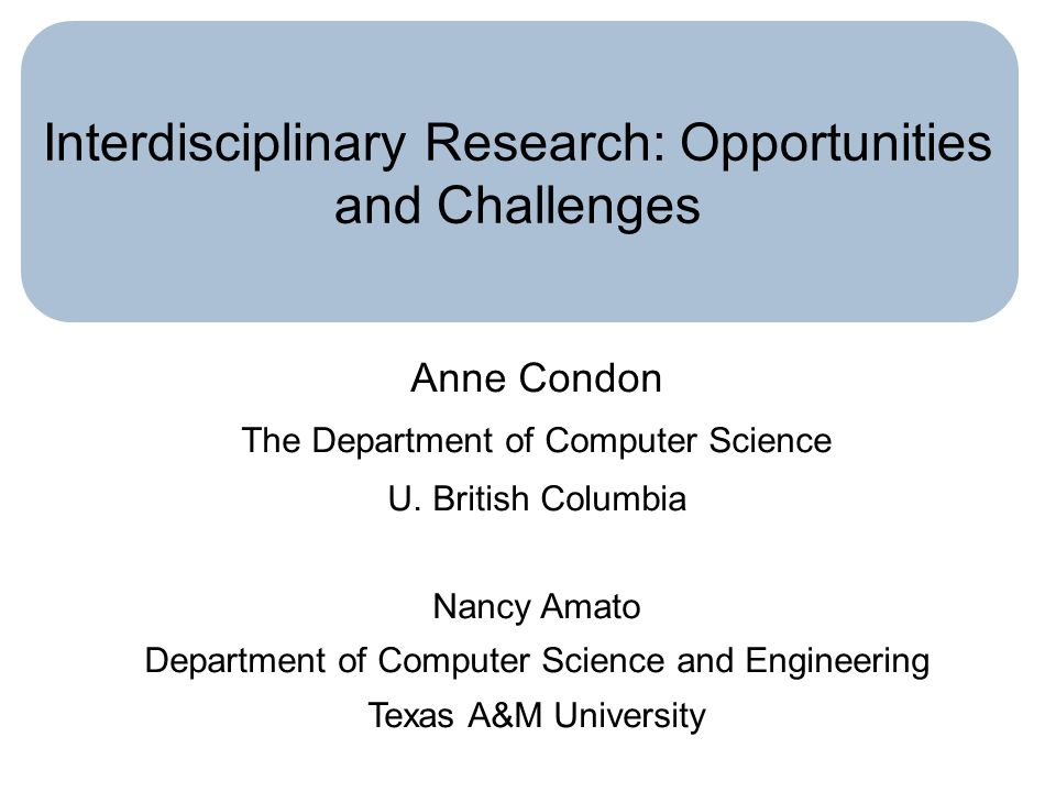 Interdisciplinary Research: Opportunities and Challenges