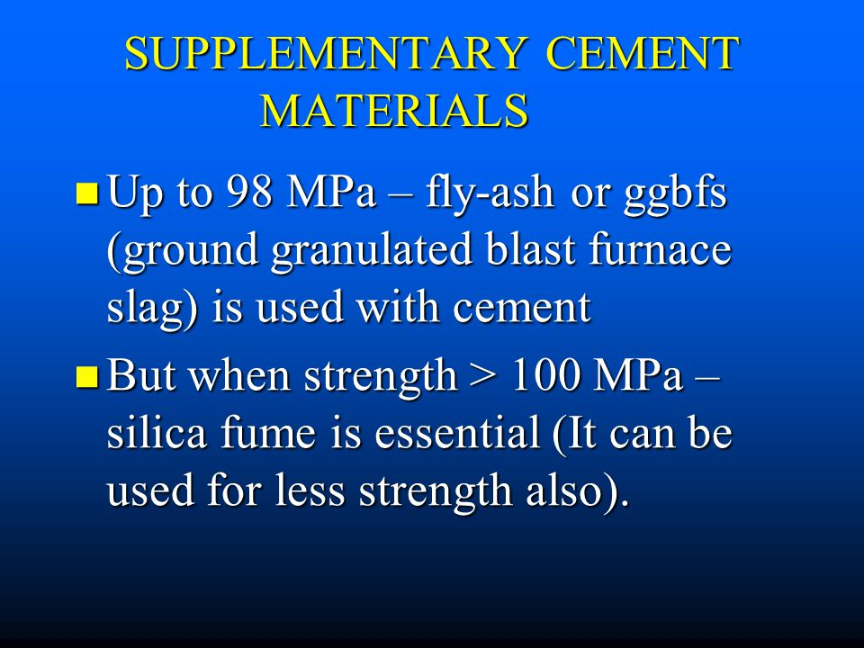 Ground Granulated Blast Furnace Slag : Admixtures it is defined as a material other than water