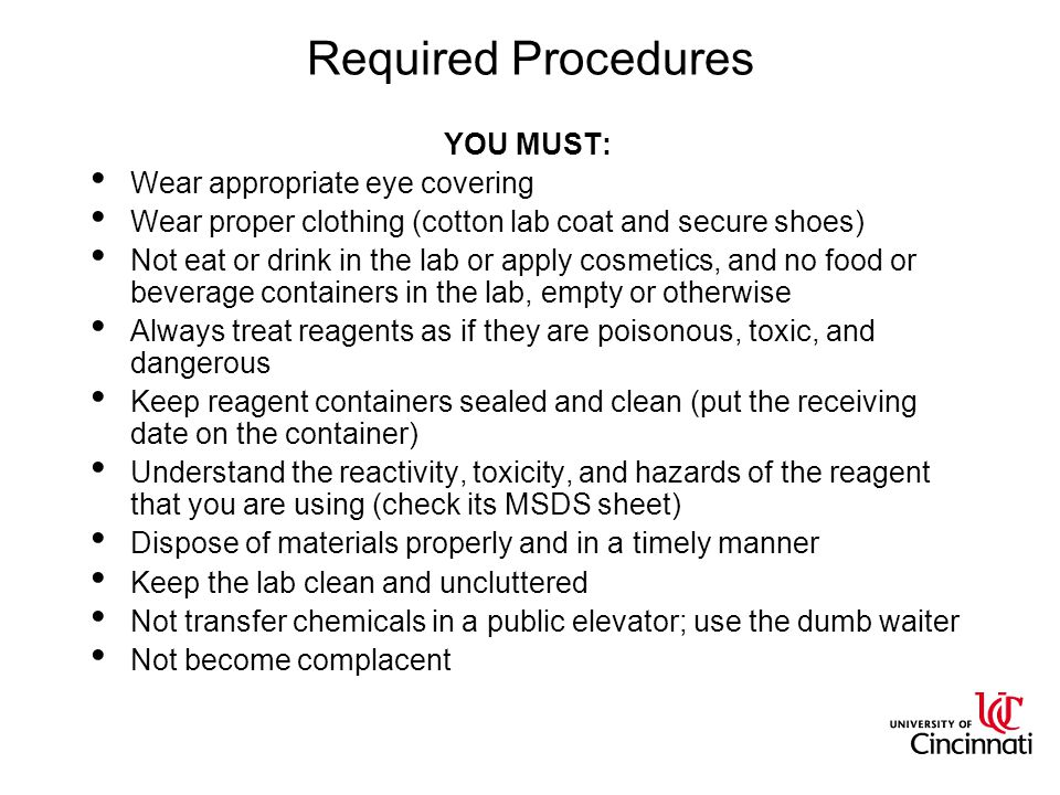 Required Procedures YOU MUST: Wear appropriate eye covering