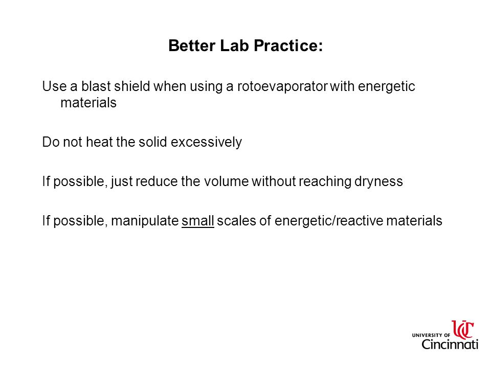 Better Lab Practice: Use a blast shield when using a rotoevaporator with energetic materials. Do not heat the solid excessively.