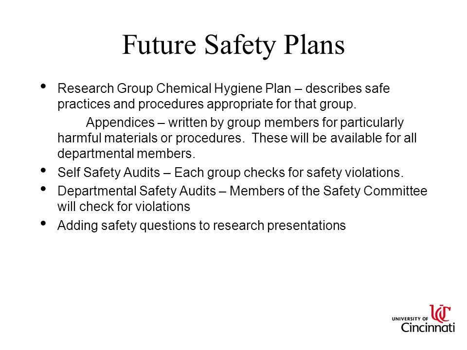 Future Safety Plans Research Group Chemical Hygiene Plan – describes safe practices and procedures appropriate for that group.