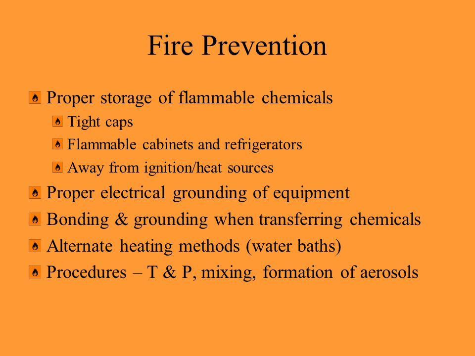 Fire Prevention Proper storage of flammable chemicals