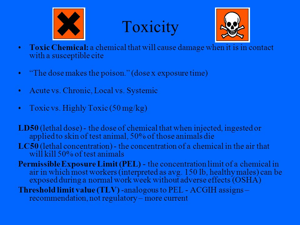 Toxicity Toxic Chemical: a chemical that will cause damage when it is in contact with a susceptible cite.