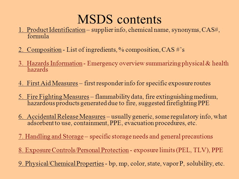 MSDS contents 1. Product Identification – supplier info, chemical name, synonyms, CAS#, formula.