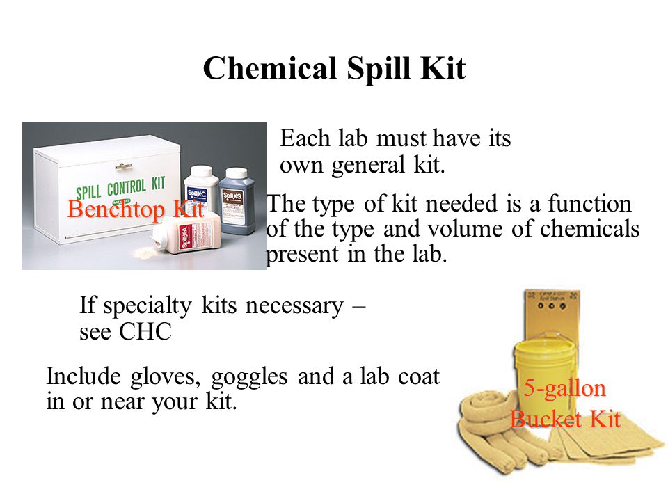 Chemical Spill Kit Each lab must have its own general kit.