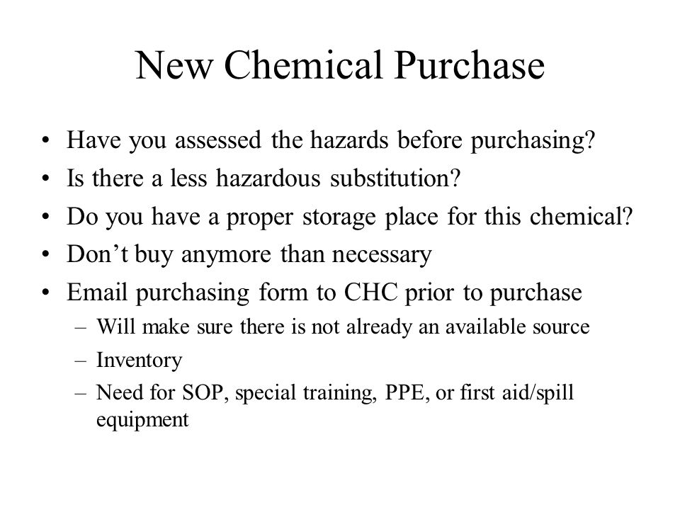 New Chemical Purchase Have you assessed the hazards before purchasing