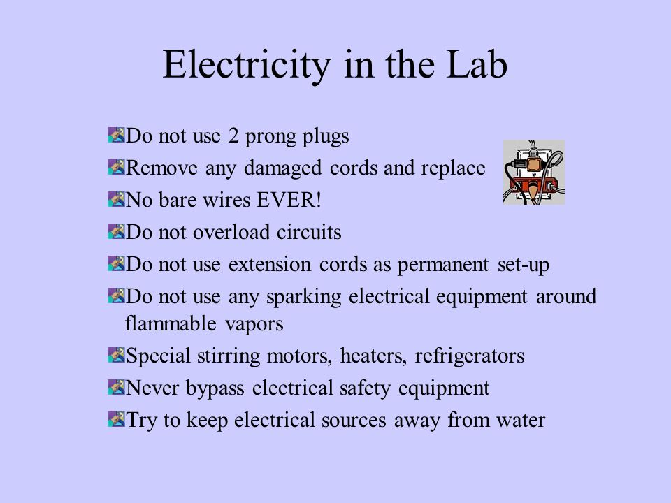 Electricity in the Lab Do not use 2 prong plugs