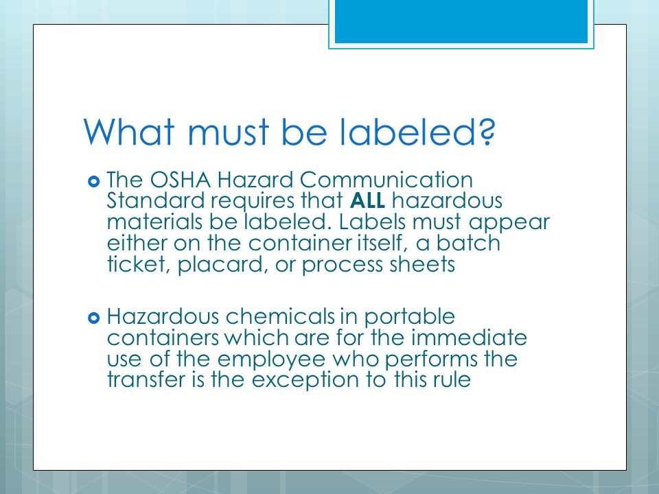 a workplace label requires only the Hazard communication and the globally harmonized system (ghs)  ghs labeling requires use of the  hazard communication requirements are designed to ensure.