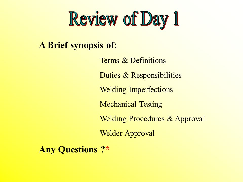 Review of Day 1 A Brief synopsis of: Any Questions *