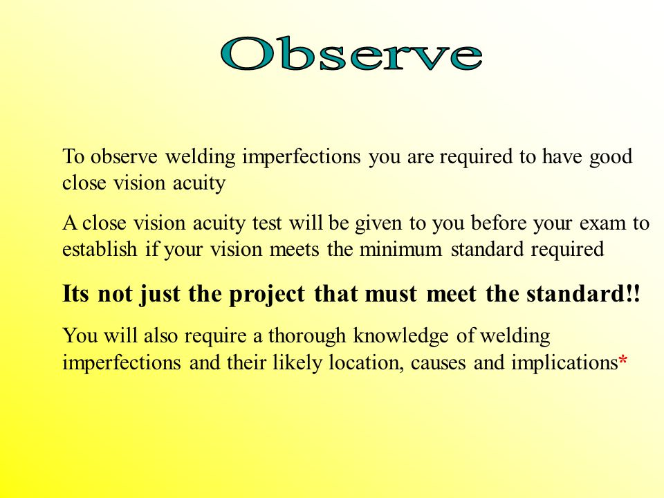 Observe Its not just the project that must meet the standard!!