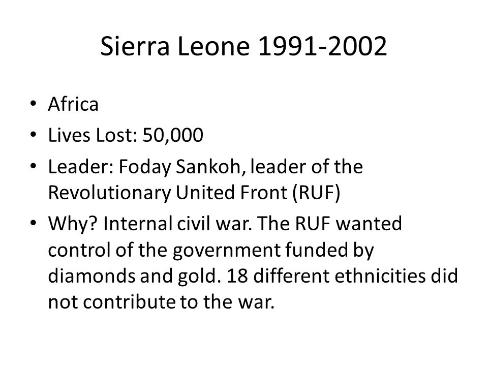 Sierra Leone 1991-2002 Africa Lives Lost: 50,000