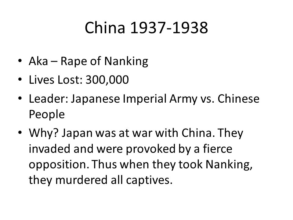 China 1937-1938 Aka – Rape of Nanking Lives Lost: 300,000