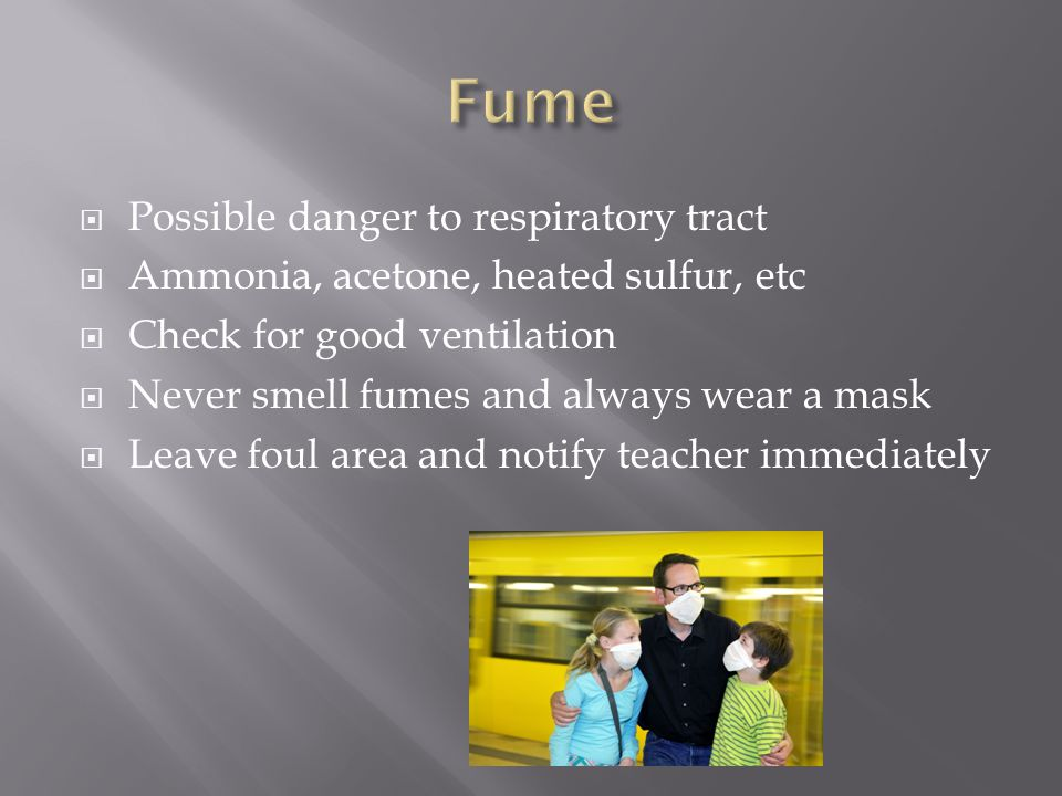Fume Possible danger to respiratory tract