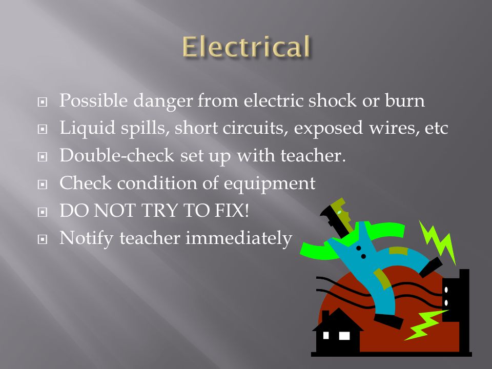 Electrical Possible danger from electric shock or burn