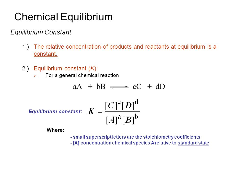 equilibrium constant Equilibrium constant expressions reactions don't stop when they come to equilibrium but the forward and reverse reactions are in balance at equilibrium, so there is no net change in the concentrations of the reactants or products, and the reaction appears to stop on the macroscopic scale.