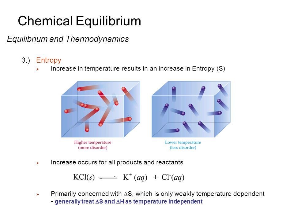 entropy free energy and chemical equilibrium Thermodynamics and chemical  • heat, work, internal energy, enthalpy, entropy, free energy,  • equilibrium constants gibb's free energy.