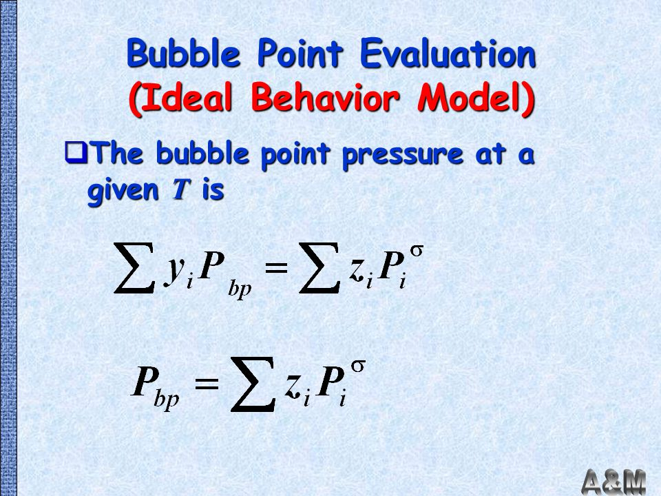 Bubble Point Evaluation (Ideal Behavior Model)