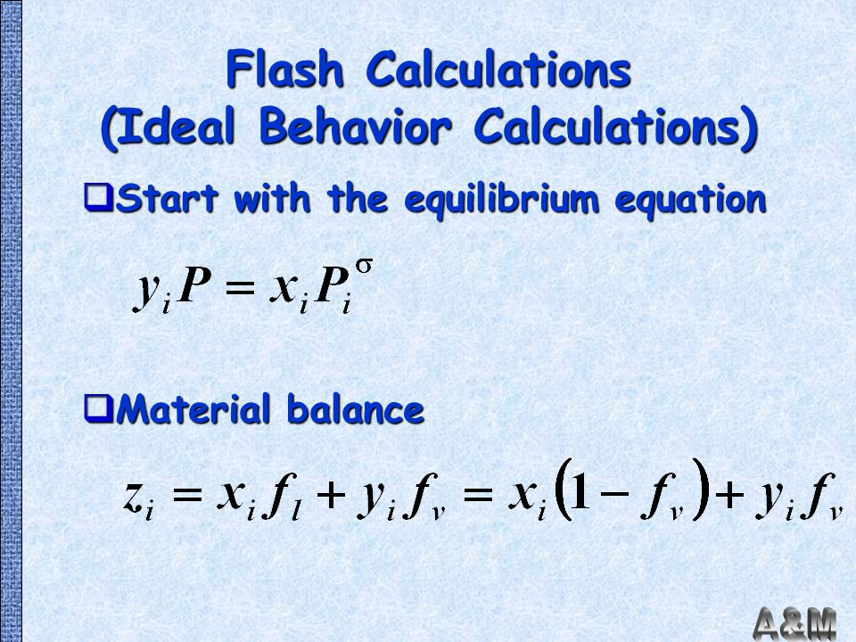 Flash Calculations (Ideal Behavior Calculations)