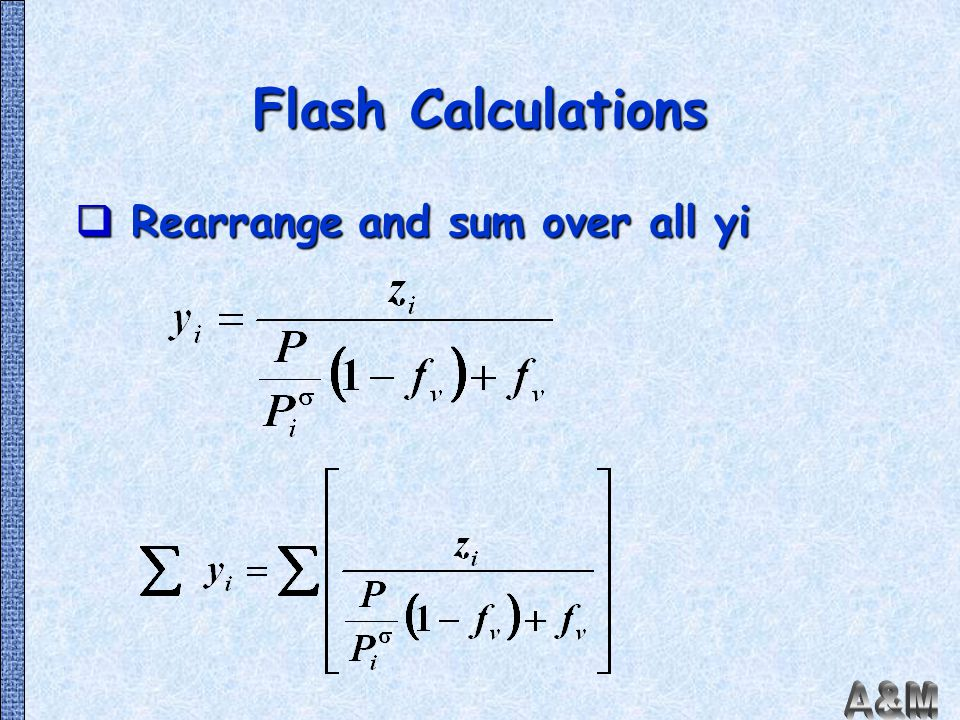 Flash Calculations Rearrange and sum over all yi