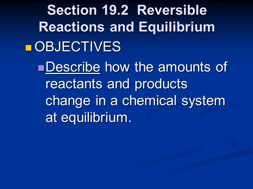 Section 19.2 Reversible Reactions and Equilibrium