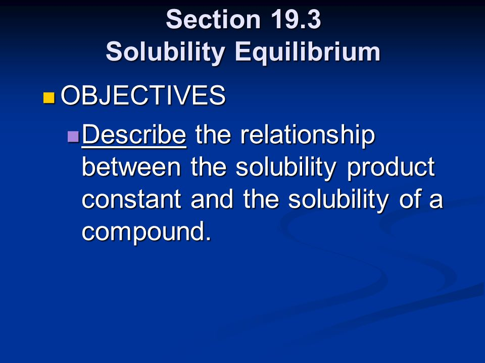 Section 19.3 Solubility Equilibrium