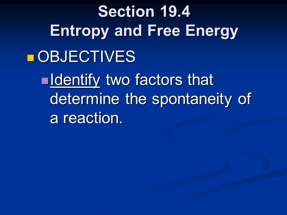 Section 19.4 Entropy and Free Energy