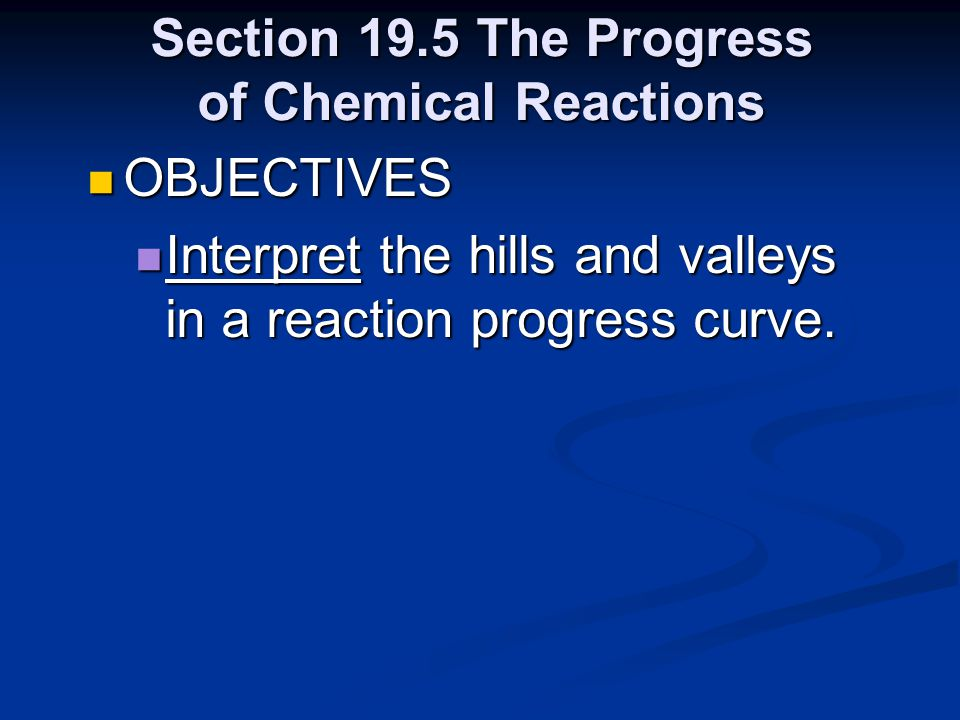 Section 19.5 The Progress of Chemical Reactions
