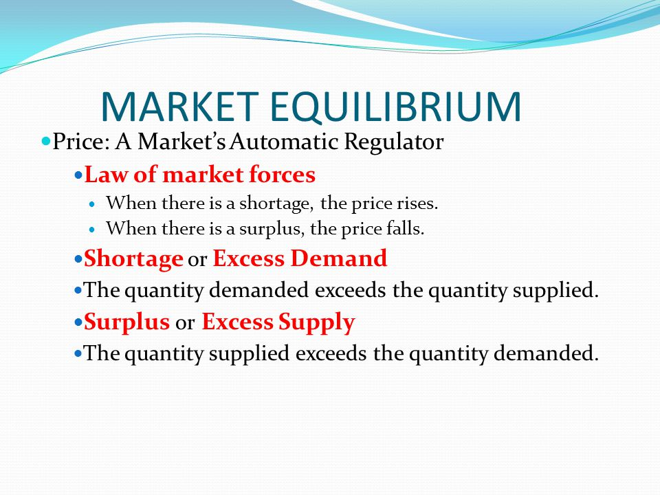MARKET EQUILIBRIUM Price: A Market's Automatic Regulator