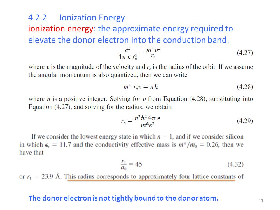 4.2.2 Ionization Energy ionization energy: the approximate energy required to elevate the donor electron into the conduction band.