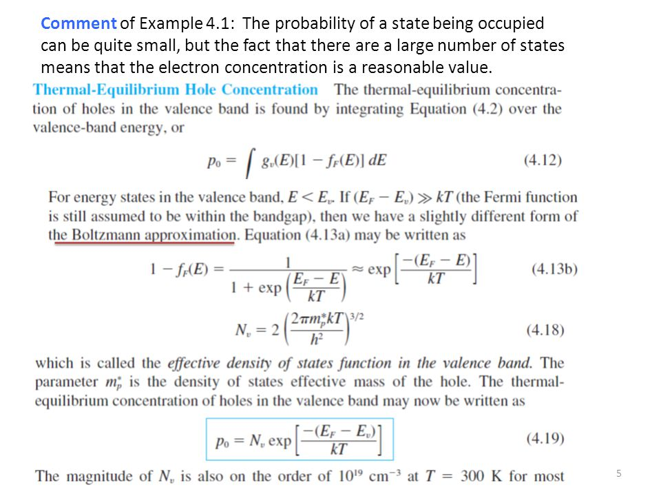 Comment of Example 4.1: The probability of a state being occupied can be quite small, but the fact that there are a large number of states means that the electron concentration is a reasonable value.