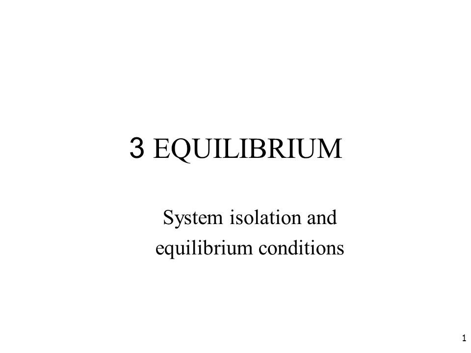 system isolation and equilibrium conditions ppt download. Black Bedroom Furniture Sets. Home Design Ideas