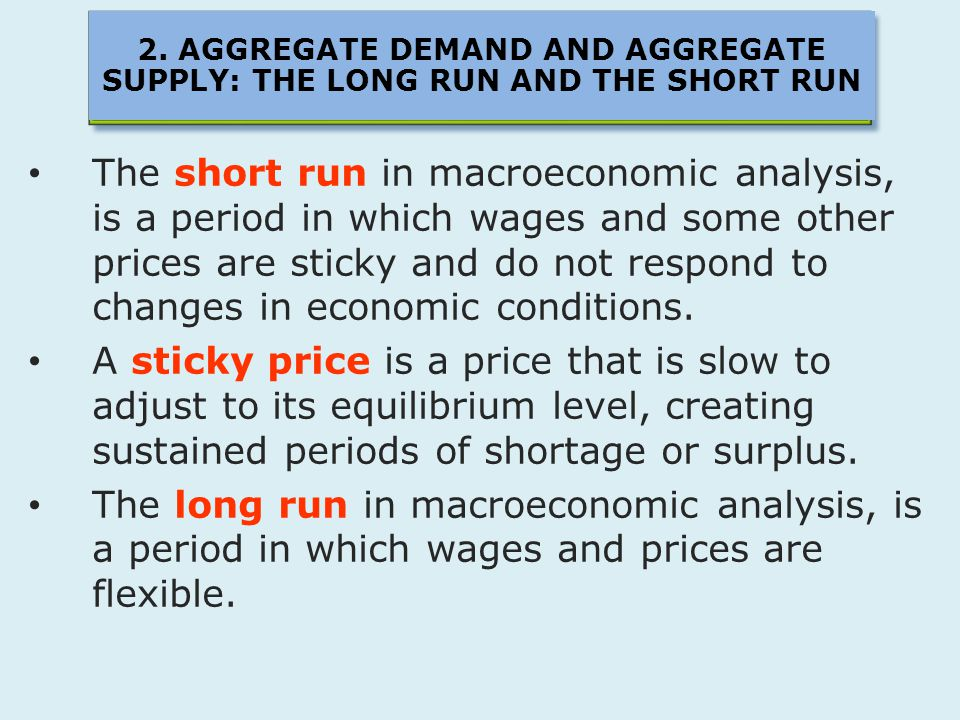 supply and demand and long run equilibrium An economy is said to be in long-run equilibrium if the short-run equilibrium  to  where the short-run aggregate supply intersects to the aggregate demand curve .