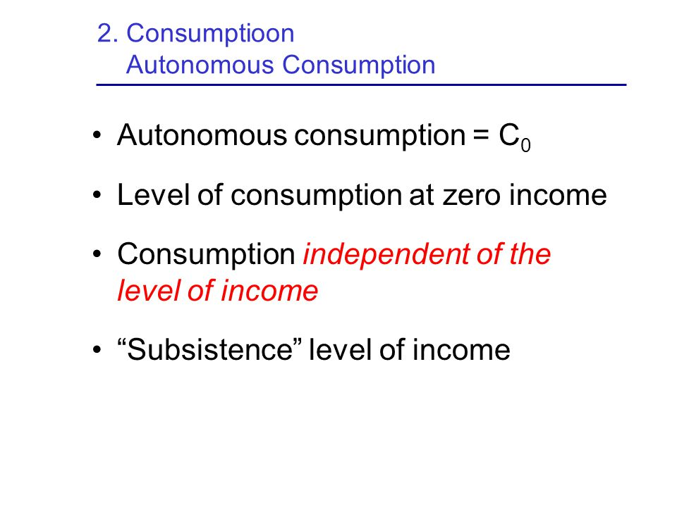 2. Consumptioon Autonomous Consumption