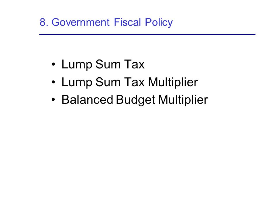 8. Government Fiscal Policy