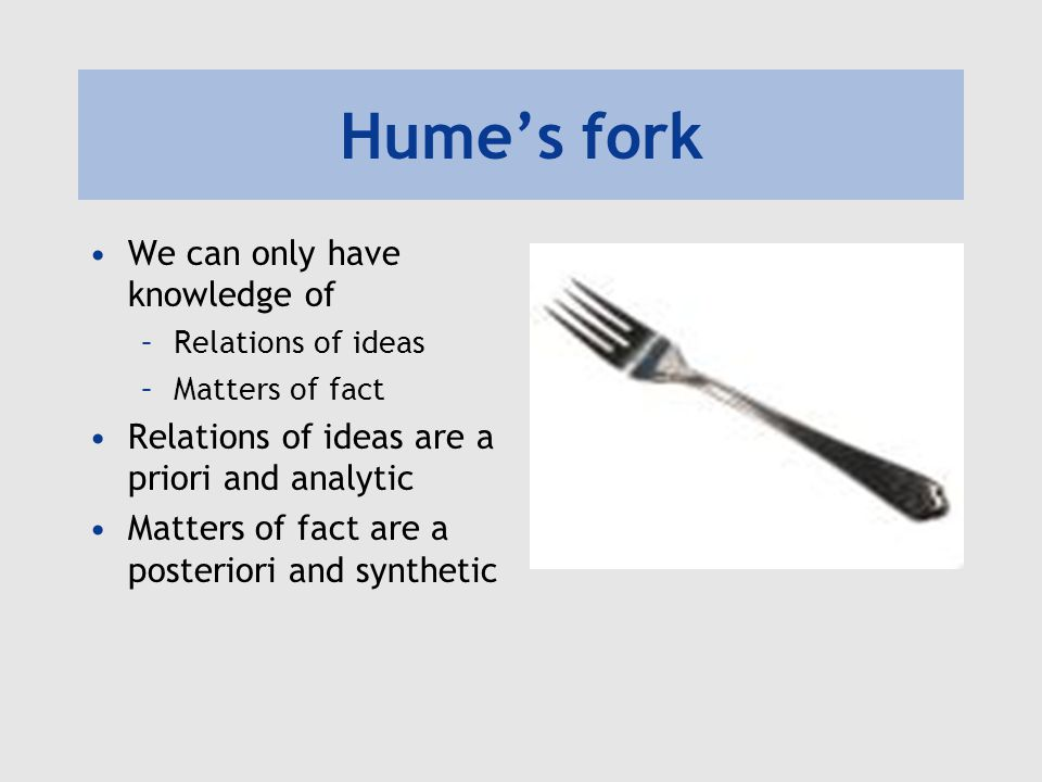 hume and matters of fact essay According to hume, there are two types of beliefs, relations of ideas and matters of facts relations of ideas are indisputable such as a widow is a woman whose husband died.