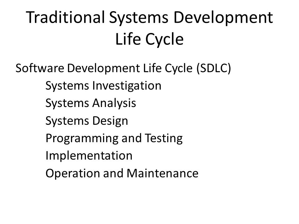 Traditional Systems Development Life Cycle