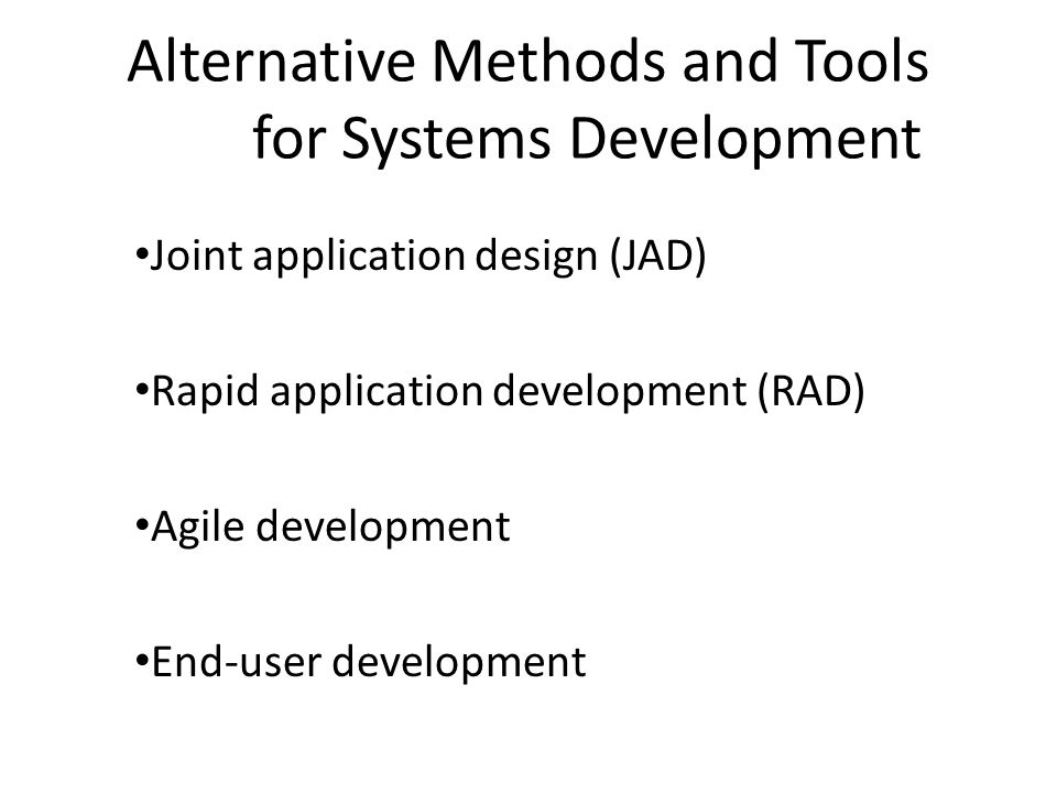 Alternative Methods and Tools for Systems Development